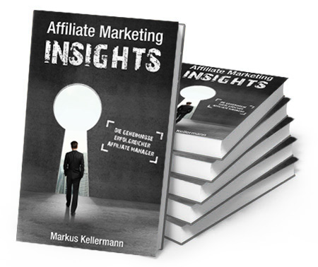 Affiliate Marketing Insights von Markus Kellermann